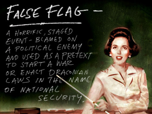 FALSE FLAG operations are common but unseen by                     even smartest journalists